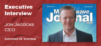 Executive Interview: Jon Jacocks, President and CEO of Empower RF Systems